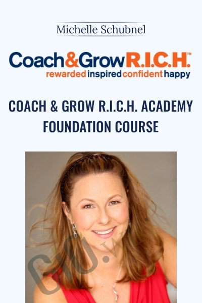 Coach & Grow R.I.C.H. Academy Foundation Course