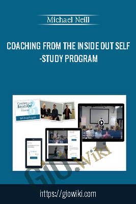 Coaching from the Inside Out Self-Study Program - Michael Neill