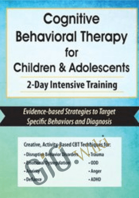 Cognitive Behavioral Therapy for Children & Adolescents: 2-Day Intensive Training - Amanda Crowder