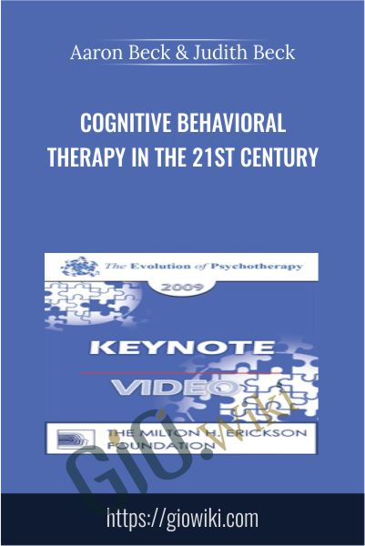 Cognitive Behavioral Therapy in the 21st Century - Aaron Beck & Judith Beck