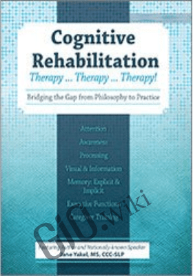 Cognitive Rehabilitation: Therapy…therapy…therapy! - Jane Yakel