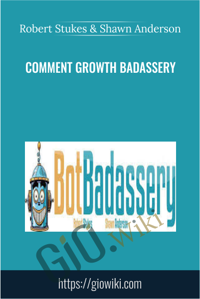 Comment Growth Badassery - Robert Stukes & Shawn Anderson