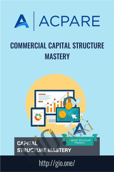 Commercial Capital Structure Mastery - ACPARE