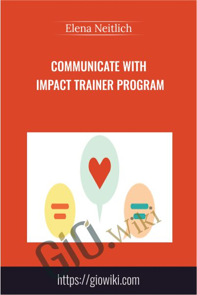 Communicate with Impact Trainer Program - Elena Neitlich