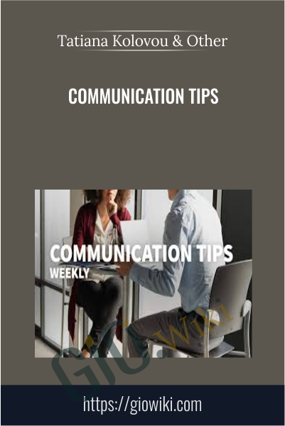 Communication Tips - Tatiana Kolovou & Brenda Bailey-Hughes