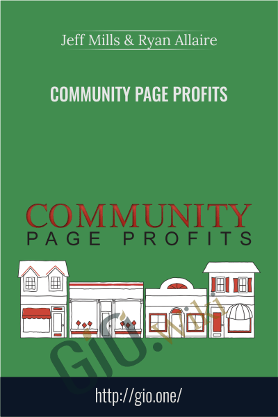 Community Page Profits - Jeff Mills and Ryan Allaire