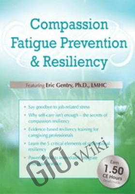 Compassion Fatigue Prevention & Resiliency: Fitness for the Frontline - Eric Gentry