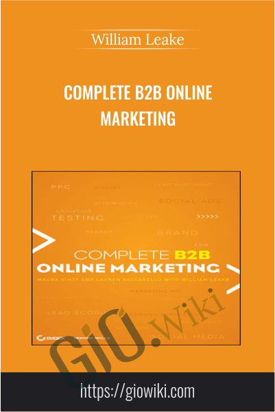 Complete B2B Online Marketing - William Leake