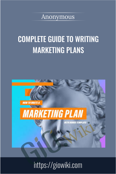 Complete Guide to Writing Marketing Plans