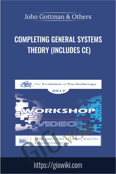 Completing General Systems Theory (Includes CE) - John Gottman & Others