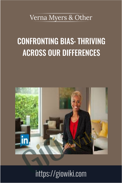 Confronting Bias: Thriving Across Our Differences - Arianra Huffington & Verna Myers