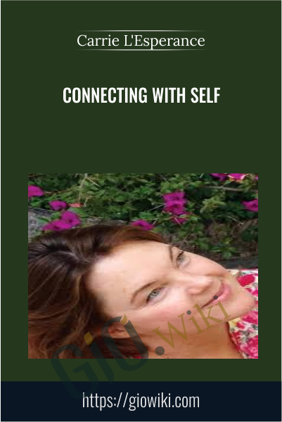 Connecting with Self - Carrie L'Esperance