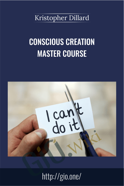 Conscious Creation Master Course - Kristopher Dillard