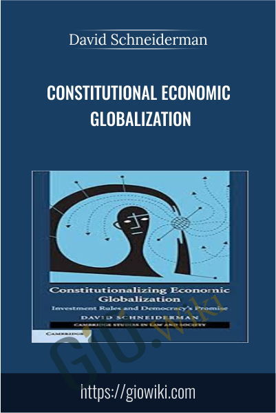 Constitutional Economic Globalization - David Schneiderman