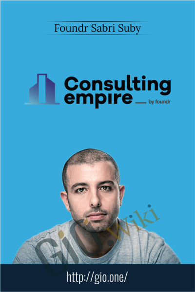 Consulting Empire Course - Foundr Sabri Suby