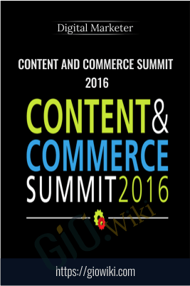 Content And Commerce Summit 2016 – Digital Marketer
