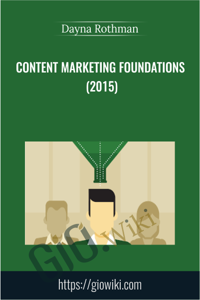 Content Marketing Foundations (2015) - Dayna Rothman