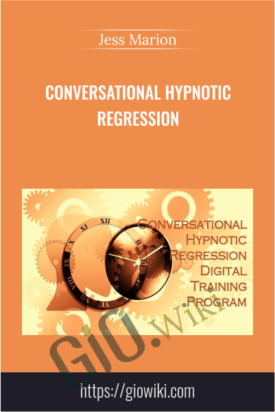 Conversational Hypnotic Regression - Jess Marion