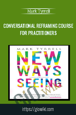 Conversational Reframing Course for Practitioners – Mark Tyrrell