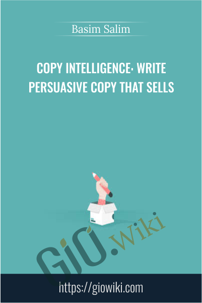 Copy Intelligence: Write Persuasive Copy that Sells - Basim Salim