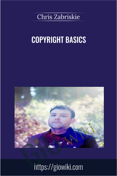 Copyright Basics - Chris Zabriskie