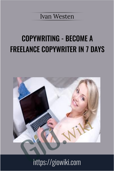 Copywriting - Become a Freelance Copywriter In 7 Days - Ivan Westen