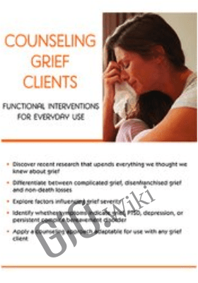 Counseling Grief Clients: Functional Interventions for Everyday Use - Joy R. Samuels