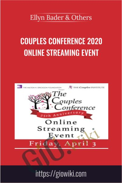 Couples Conference 2020 Online Streaming Event - Ellyn Bader & Others