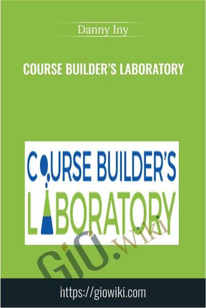 Course Builder's Laboratory - Danny Iny