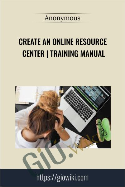 Create an Online Resource Center | Training Manual