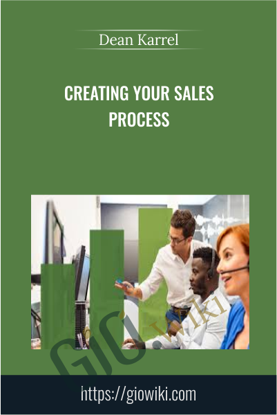 Creating Your Sales Process - Dean Karrel