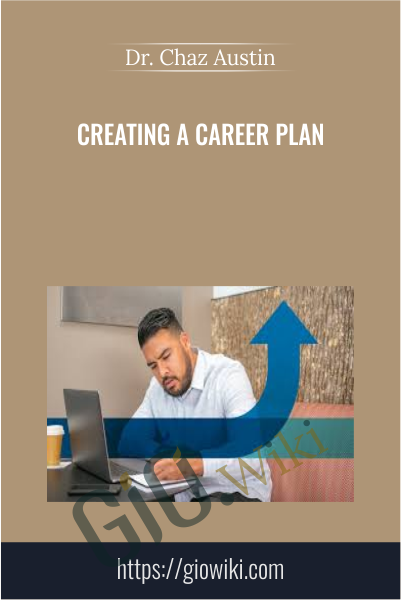 Creating a Career Plan - Dr. Chaz Austin