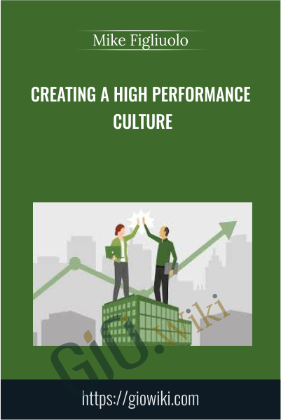Creating a High Performance Culture - Mike Figliuolo