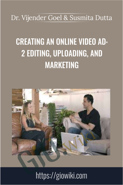 Creating an Online Video Ad: 2 Editing, Uploading, and Marketing - Nick Harauz