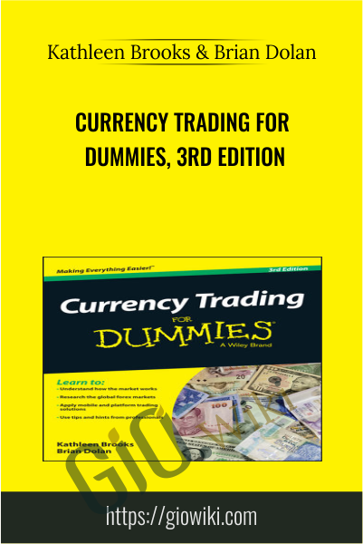 Currency Trading For Dummies, 3rd Edition - Kathleen Brooks & Brian Dolan