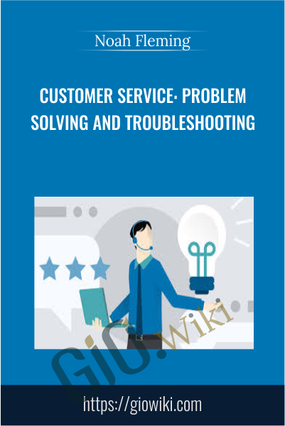 Customer Service: Problem Solving and Troubleshooting - Noah Fleming