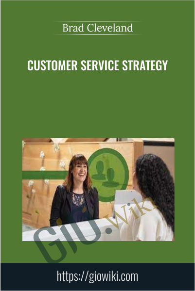 Customer Service Strategy - Brad Cleveland