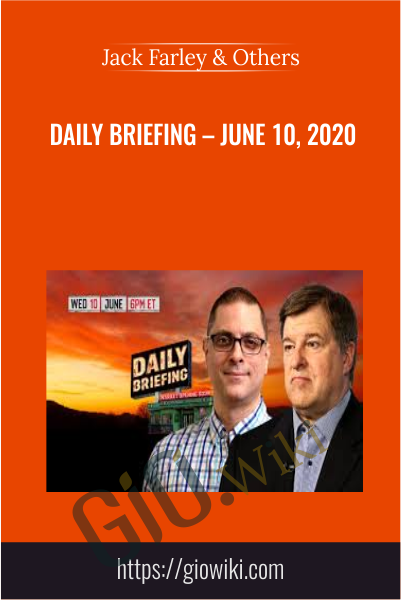 Daily Briefing – June 10, 2020 - Jack Farley & Others