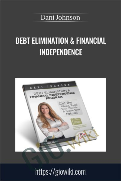 Debt Elimination & Financial Independence - Dani Johnson