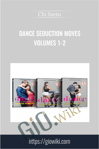 Dance Seduction Moves Volumes 1-2 - Chi Szeto