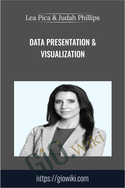 Data Presentation & Visualization - Lea Pica & Judah Phillips