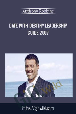 Date With Destiny Leadership Guide 2007 - Anthony Robbins