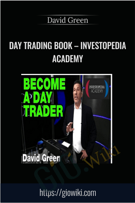 Day Trading Course – Investopedia Academy - David Green