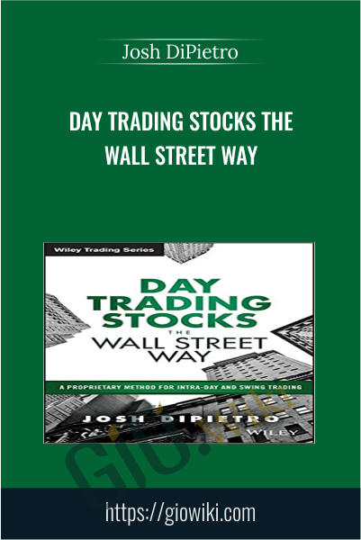 Day Trading Stocks the Wall Street Way - Josh DiPietro