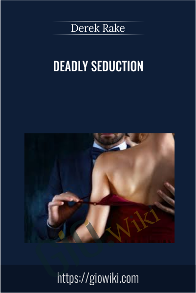 Deadly Seduction - Derek Rake