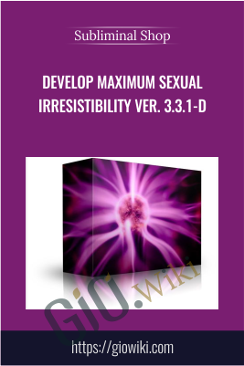 Develop Maximum Sexual Irresistibility Ver. 3.3.1-D - Subliminal Shop