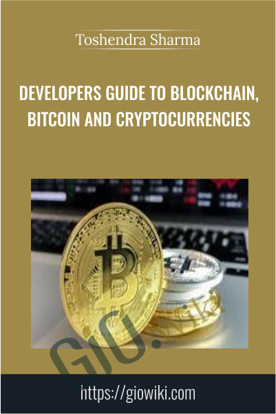 Developers Guide To Blockchain, Bitcoin and Cryptocurrencies
