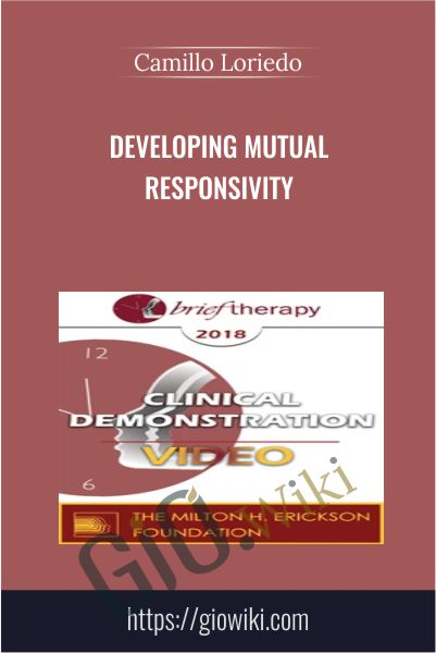 Developing Mutual Responsivity: Utilizing Hypnotic Rapport to Develop A Shared Deep Experience in Couple Therapy - Camillo Loriedo