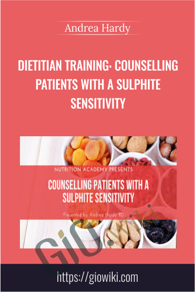 Dietitian Training: Counselling Patients with a Sulphite Sensitivity - Andrea Hardy