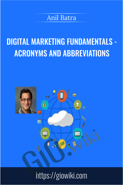 Digital Marketing Fundamentals - Acronyms and Abbreviations - Anil Batra